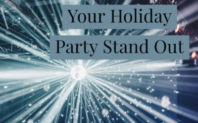 5 Ideas to Make Your Holiday Party Stand Out
