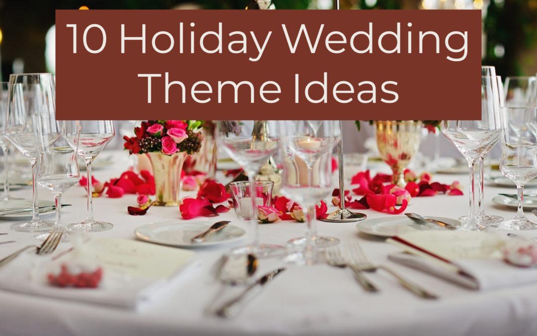 10 Holiday Wedding Theme Ideas