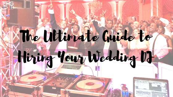 The Ultimate Guide to Hiring Your Wedding DJ