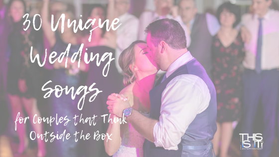 30 Unique Wedding Songs for Couples that Think Outside the Box
